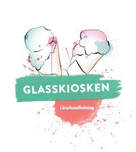 Glasskiosken - lärarhandledning